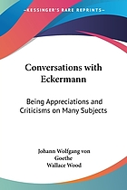 Conversations with Eckermann; being appreciations and criticisms on many subjects