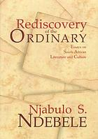 Rediscovery of the ordinary : essays on South African literature and culture