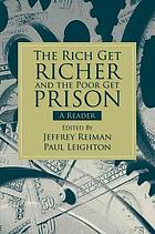 The rich get richer and the poor get prison : a reader