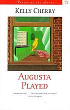 Augusta played : a novel