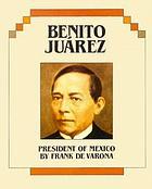 Benito Juárez, President of Mexico
