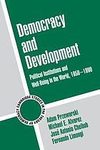 Democracy and development : political institutions and well-being in the world, 1950-1990