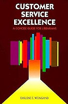 Customer service excellence : a concise guide for librarians