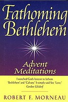 Fathoming Bethlehem : Advent meditations