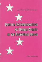 Judicial Accommodation of Human Rights in the European Union