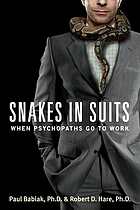 Snakes in suits : when psychopaths go to work