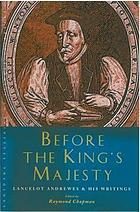 Before the King's majesty : Lancelot Andrewes and his writings
