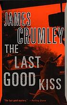 The last good kiss : a novel