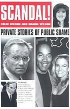 Scandal! : private stories and public shame