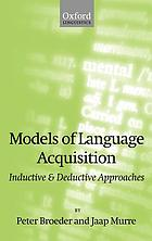 Models of language acquisition : inductive and deductive approaches
