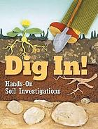 Dig in! : hands-on soil investigations