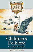 Children's folklore : a handbook