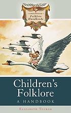 Children's folklore a handbook