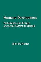 Humane development participation and change among the Sadáma of Ethiopia