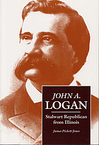 John A. Logan, stalwart Republican from Illinois