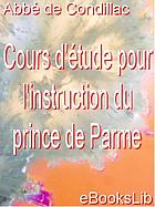 Cours d'étude pour l'instruction du Prince de Parme : grammaire