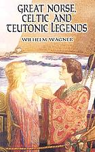 Great Norse, Celtic, and Teutonic legends