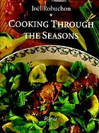Joël Robuchon : cooking through the seasons