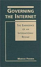 Governing the Internet : the emergence of an international regime