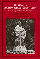 The diary of Bishop Frederic Baraga : first bishop of Marquette, Michigan