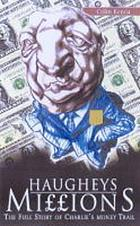 Haughey's millions : Charlie's money trail