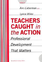Teachers caught in the action : professional development that matters