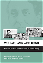 Welfare and wellbeing : Richard Titmuss's contribution to social policy