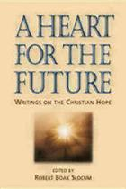 A heart for the future : writings on the Christian hope