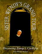 Sister Wendy's grand tour : discovering Europe's great art
