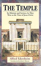 The Temple : its ministry and services as they were at the time of Jesus Christ