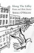 Along the Liffey : poems and short stories