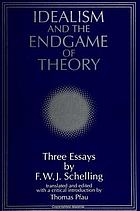 Idealism and the endgame of theory three essays