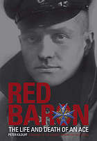 Red Baron : the life and death of an ace