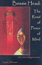 Bessie Head : the road of peace of mind : a critical appreciation