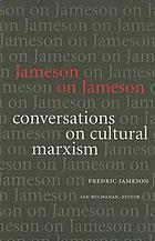 Jameson on Jameson : conversations on cultural Marxism