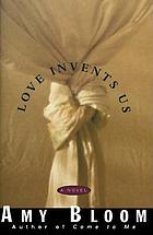 Love invents us