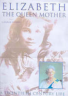 Elizabeth, the Queen Mother : a twentieth-century life