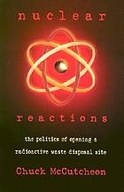 Nuclear reactions : the politics of opening a radioactive waste disposal site