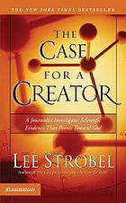 The case for a Creator : a journalist investigates scientific evidence that points toward God