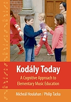 Kodály today a cognitive approach to elementary music education