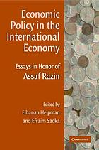 Economic policy in the international economy essays in honor of Assaf Razin