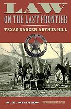 Law on the last frontier : Texas Ranger Arthur Hill