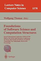 Foundations of software science and computation structures : Second International Conference, FOSSACS '99 held as part of the joint European Conferences on Theory and Practice of Software, ETAPS '99, Amsterdam, the Netherlands, March 22-28, 1999 : proceedings