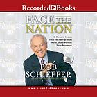 Face the nation : [my favorite stories from the first 50 years of the award-winning news broadcast]