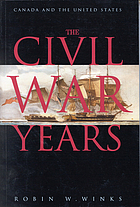 The Civil War years : Canada and the United States
