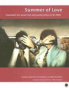 Summer of love : psychedelic Art, social crisis and counterculture in the 1960s