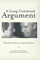 A long continual argument : the selected poems of John Newlove