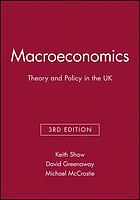 Macroeconomics, theory, and policy in the UK