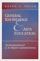 General knowledge and arts education : an interpretation of E.D. Hirsch's Cultural literacy
