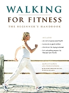 Walking for fitness : the beginner's handbook